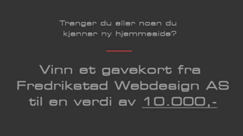 Vinn et gavekort fra Fredrikstad Webdesign AS til en verdi av 10.000,-