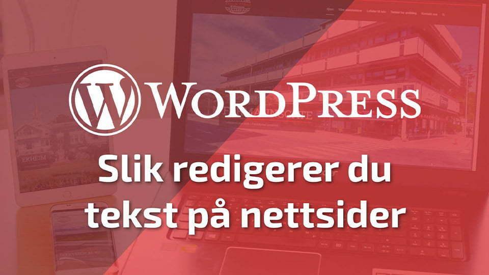 Slik redigerer du tekst på din Wordpress hjemmeside